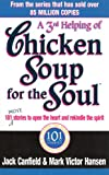 A 3rd Helping of Chicken Soup for the Soul: 101 More Stories to Open the Heart and Rekindle the Spirit (0091882192) by Canfield, Jack