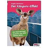 """Der K�nguru-Effekt: Mit Riesenspr�ngen studieren und dabei fr�hlich bleibenvon """"Angela Herrmann"""""""