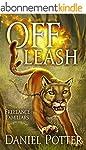 Off Leash (Freelance Familiars Book 1...