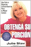 img - for Obtenga su porci n: una gu a a riquezas extraordinarias para la mujer com n (Spanish Edition) book / textbook / text book