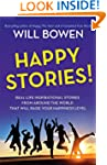 Happy Stories!: Real-Life Inspiration...