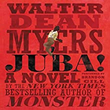 Juba!: A Novel (       UNABRIDGED) by Walter Dean Myers Narrated by Brandon Gill