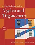 img - for A Graphical Approach to Algebra and Trigonometry (5th Edition) book / textbook / text book