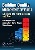 Building Quality Management Systems: Selecting the Right Methods and Tools
