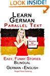 Learn German: Parallel Text - Easy, F...