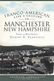 img - for Franco-american Life and Culture in Manchester, New Hampshire: Vivre La Difference (American Chronicles (History Press)) book / textbook / text book