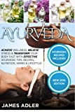 img - for Ayurveda: Achieve Wellness, Relieve Stress & Transform Your Body Fast with Effective Ayurvedic Tips, Recipes, Nutrition, Herbs & Lifestyle! (Ayurveda, Ayurvedic Recipes, Yoga) book / textbook / text book