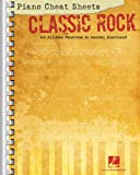 Classic Rock Piano Cheat Sheets: 100 All-Time Favorites in Musical Shorthand