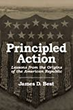img - for Principled Action, Lessons from the Origins of the American Republic book / textbook / text book