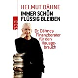 """Immer sch�n fl�ssig bleiben: Dr. D�hnes Finanzberater f�r den Hausgebrauchvon """"Helmut D�hne"""""""