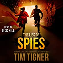 The Lies of Spies: Kyle Achilles, Book 2 Audiobook by Tim Tigner Narrated by Dick Hill