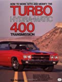 img - for How to Work with and Modify the Turbo Hydra-Matic 400 Transmission (Motorbooks Workshop) book / textbook / text book