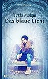 Takla Makan - Das blaue Licht
