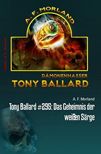 Tony Ballard #295: Das Geheimnis der weißen Särge: Horror-Roman