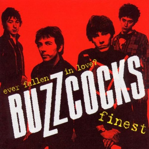 BUZZCOCKS - Ever Fallen in Love (With Someone You Shouldntve?) - Zortam Music