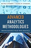 img - for Advanced Analytics Methodologies: Driving Business Value with Analytics (FT Press Analytics) book / textbook / text book