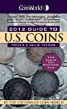 img - for Coin World 2012 Guide to U.S. Coins: Prices & Value Trends (Coin World Guide to U.S. Coins, Prices, & Value Trends) book / textbook / text book