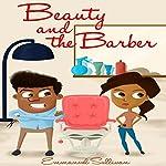 Beauty and the Barber   Emmanuel Sullivan