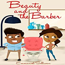 Beauty and the Barber | Livre audio Auteur(s) : Emmanuel Sullivan Narrateur(s) : Marlynne Frierson Cooley