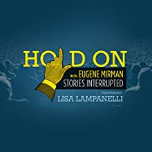 Lisa Lampanelli Has a Strict Toe Limit  by  Hold On with Eugene Mirman Narrated by Eugene Mirman, Lisa Lampanelli