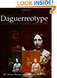 The Daguerreotype: Nineteenth-Century Technology and Modern Science