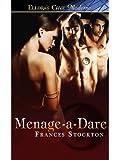 Menage-a-Dare (Sexcapades Book 2)