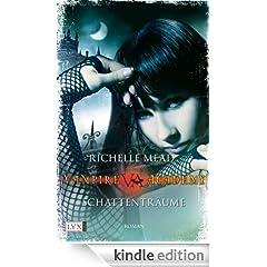 Vampire Academy: Schattentr�ume
