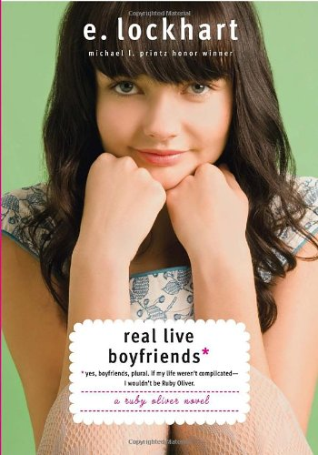 Cover of Real Live Boyfriends: Yes. Boyfriends, plural. If my life weren't complicated, I wouldn't be Ruby Oliver (Ruby Oliver Quartet)