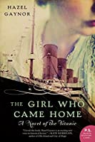 The Girl Who Came Home: A Novel of the Titanic