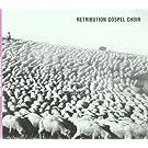 Retribution Gospel Choir