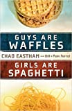 Guys Are Waffles Girls Are Spaghetti
