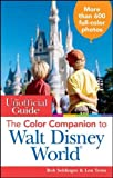 img - for [ [ [ The Unofficial Guide The Color Companion to Walt Disney World [ THE UNOFFICIAL GUIDE THE COLOR COMPANION TO WALT DISNEY WORLD BY Sehlinger, Bob ( Author ) May-01-2012[ THE UNOFFICIAL GUIDE THE COLOR COMPANION TO WALT DISNEY WORLD [ THE UNOFFICIAL GUIDE THE COLOR COMPANION TO WALT DISNEY WORLD BY SEHLINGER, BOB ( AUTHOR ) MAY-01-2012 ] By Sehlinger, Bob ( Author )May-01-2012 Paperback book / textbook / text book