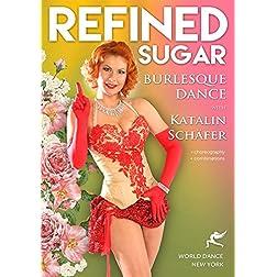 Refined Sugar - Burlesque Dance with Katalin Schafer