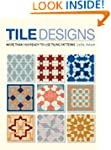 Tile Designs: More Than 100 Ready-to-...