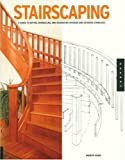 Stairscaping: A Guide to Buying, Remodeling, and Decorating Interior and Exterior Staircases (Quarry Book) - 1592532047