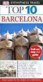 img - for Top 10 Barcelona (EYEWITNESS TOP 10 TRAVEL GUIDE) book / textbook / text book