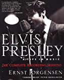 Elvis Presley: A Life in Music--The Complete Recording Sessions (0312263155) by Jorgensen, Ernst