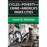 Cycles of Poverty and Crime in America's Inner Cities