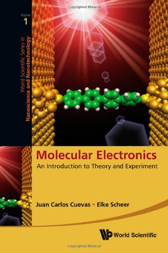 Molecular Electronics: An Introduction to Theory and Experiment (Nanotechnology and Nanoscience) (World Scientific Series in Nanotechnology and Nanoscience)