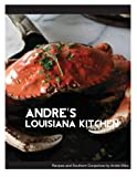 img - for Andre's Louisiana Kitchen: Classic Louisiana Recipes and Southern Conjecture book / textbook / text book