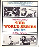 img - for The History of the World Series Since 1903 book / textbook / text book