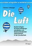 Die Luft: Kopiervorlagen f�r den handlungsorientierten u. f�cherverbindenden Sachunterricht (1. bis 4. Klasse)
