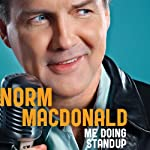 Me Doing Stand-Up | Norm Macdonald