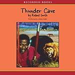 Thunder Cave | Roland Smith