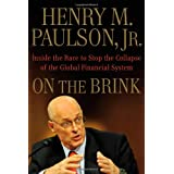 On the Brink: Inside the Race to Stop the Collapse of the Global Financial System ~ Henry M. Paulson