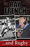 img - for Ray French...and Rugby by Ray French (2010-09-30) book / textbook / text book