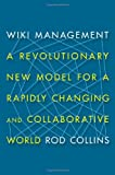 Wiki Management: A Revolutionary New Model for a Rapidly Changing and Collaborative World
