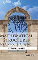 Mathematical Structures for Computer Graphics Front Cover