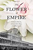 Amazon / Oxford University Press: The Flower of Empire An Amazonian Water Lily, The Quest to Make it Bloom, and the World it Created (Tatiana Holway)