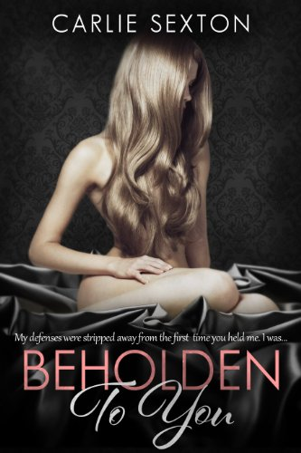 Beholden to You by Carlie Sexton